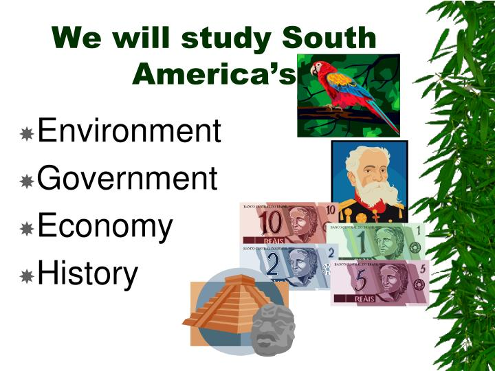 We will study South America's