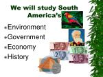 we will study south america s