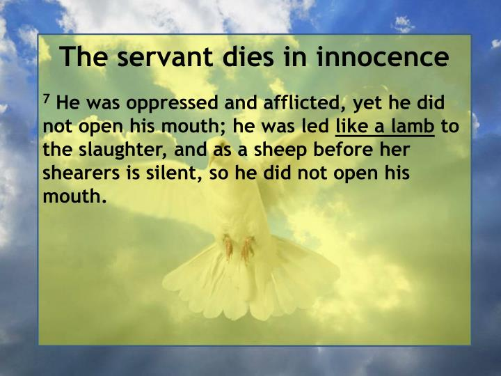 The servant dies in innocence