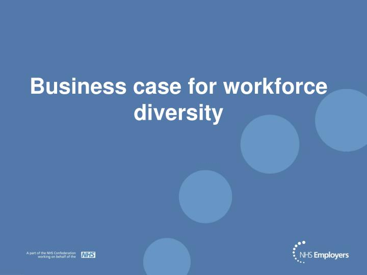 Business case for workforce diversity
