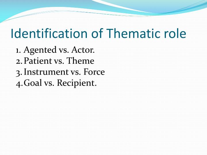 Identification of Thematic role