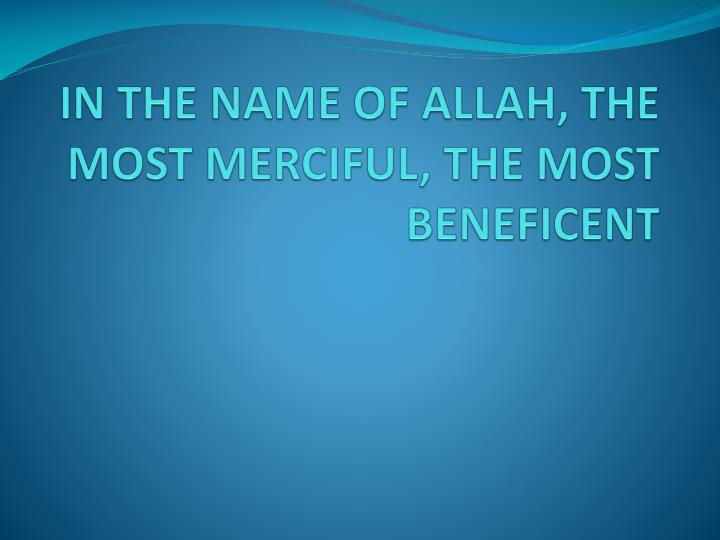IN THE NAME OF ALLAH, THE MOST MERCIFUL, THE MOST