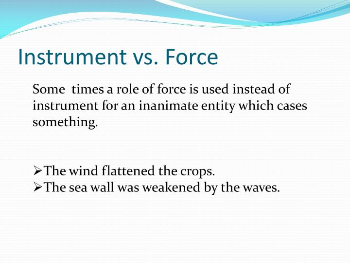 Instrument vs. Force