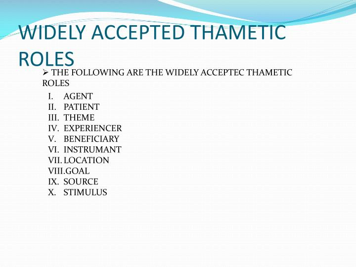 WIDELY ACCEPTED THAMETIC ROLES