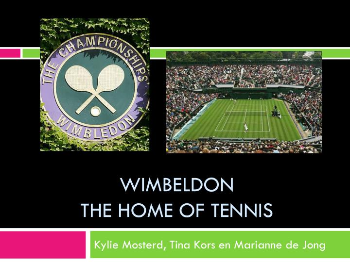 Wimbeldon the home of tennis