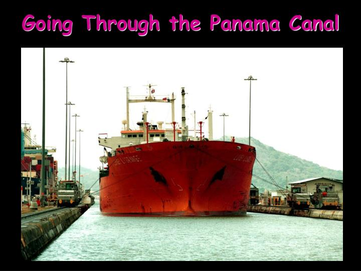 Going Through the Panama Canal