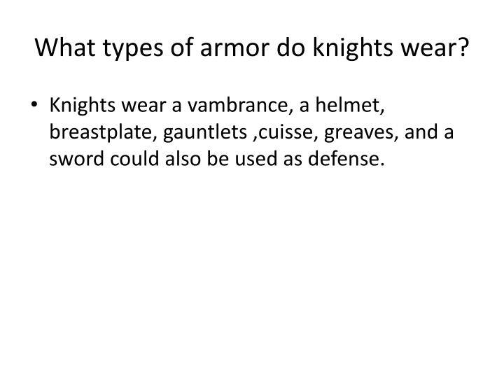What types of armor do knights wear