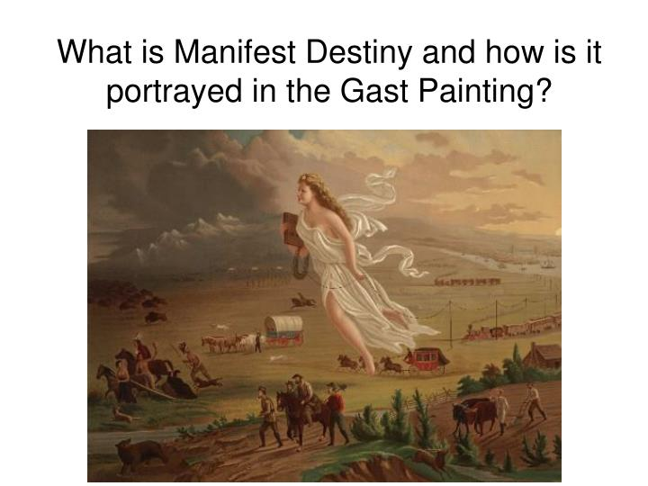 What is Manifest Destiny and how is it portrayed in the