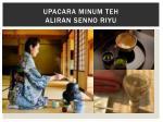 upacara minum teh aliran senno riyu