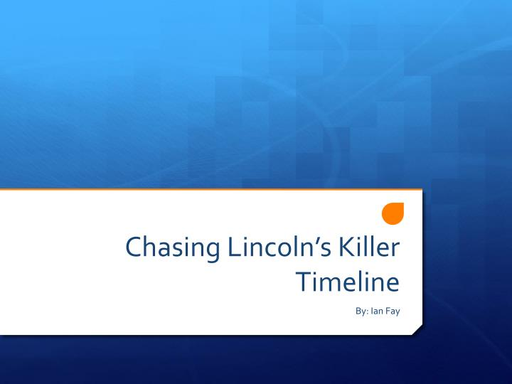 chasing lincoln s killer Browse and read chasing lincolns killer by james l swanson chasing lincolns killer by james l swanson what do you do to start reading chasing lincolns killer by.
