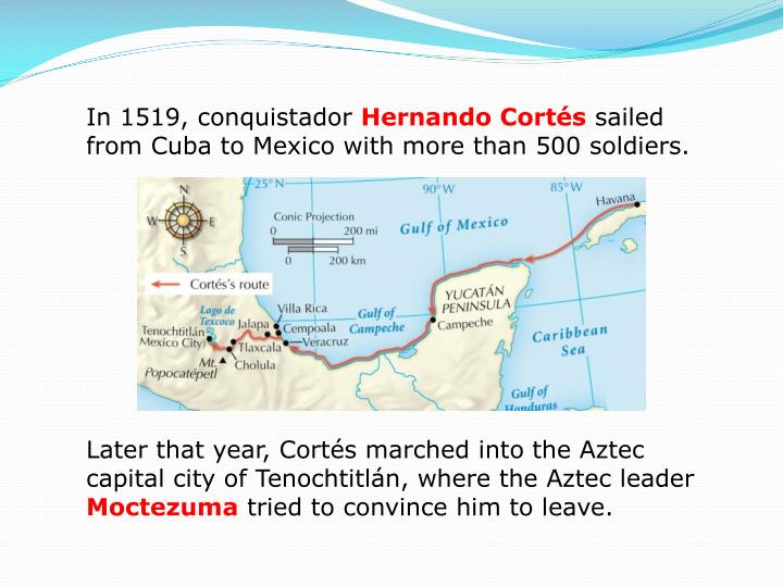 In 1519, conquistador