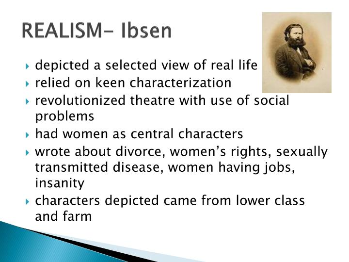 REALISM- Ibsen