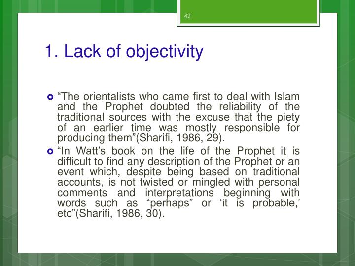1. Lack of objectivity