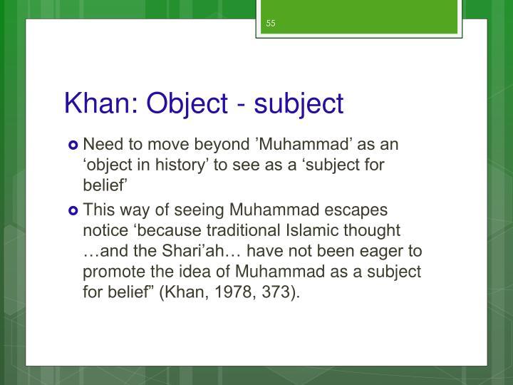 Khan: Object - subject