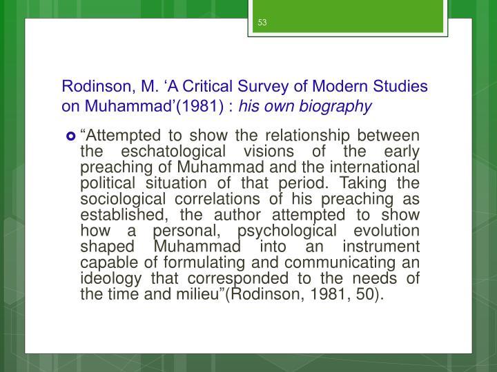 Rodinson, M. 'A Critical Survey of Modern Studies on Muhammad'(1981) :
