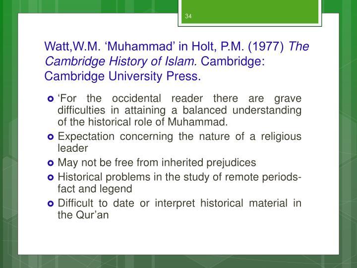 Watt,W.M. 'Muhammad' in Holt, P.M. (1977)