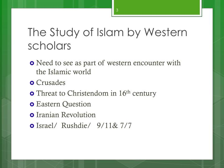 The Study of Islam by Western scholars