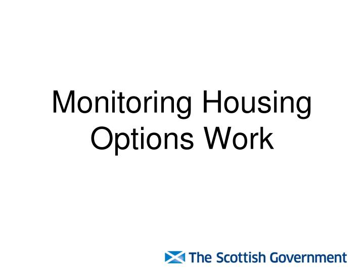 Monitoring Housing Options Work