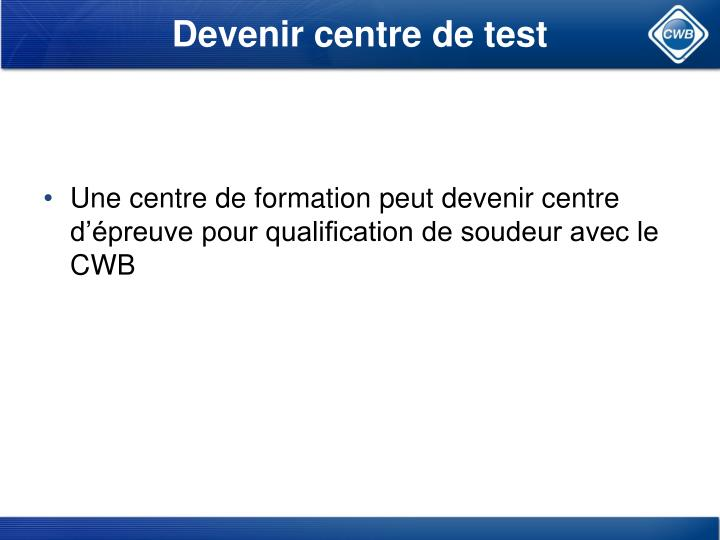 Devenir centre de test