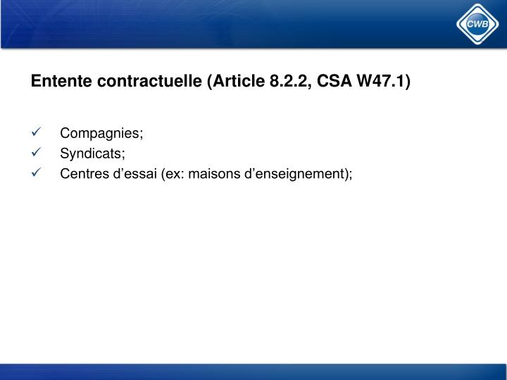 Entente contractuelle (Article 8.2.2, CSA W47.1)
