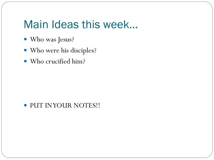 Main Ideas this week…