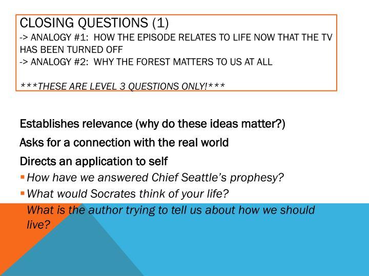 Closing Questions (1)