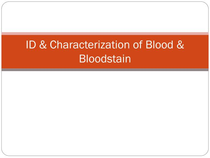 Id characterization of blood bloodstain