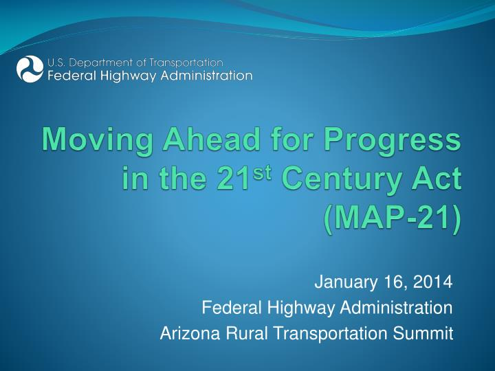 Moving ahead for progress in the 21 st century act map 21