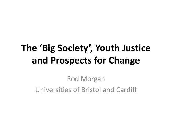 The big society youth justice and prospects for change
