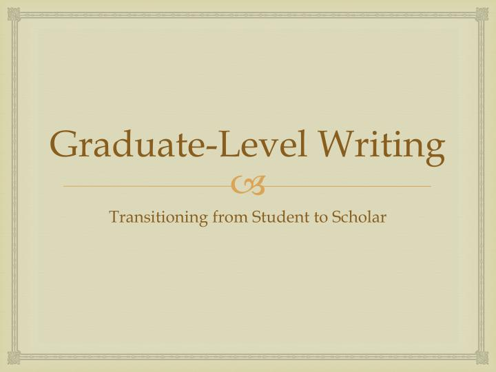 Graduate-Level Writing