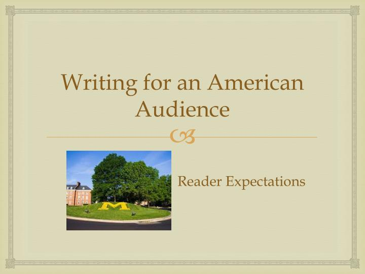 Writing for an American