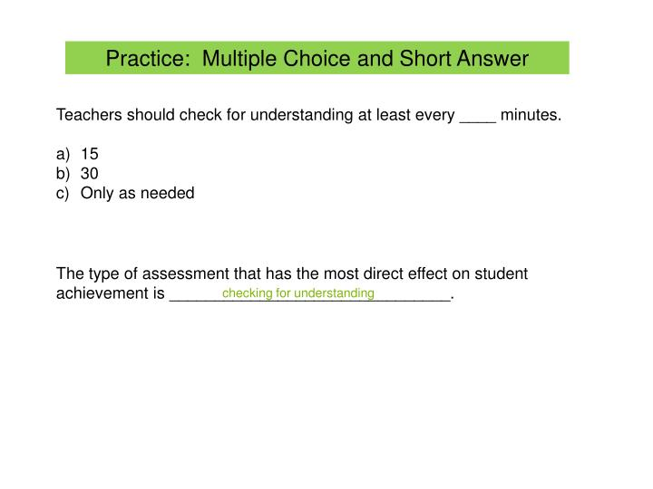 Practice:  Multiple Choice and Short Answer