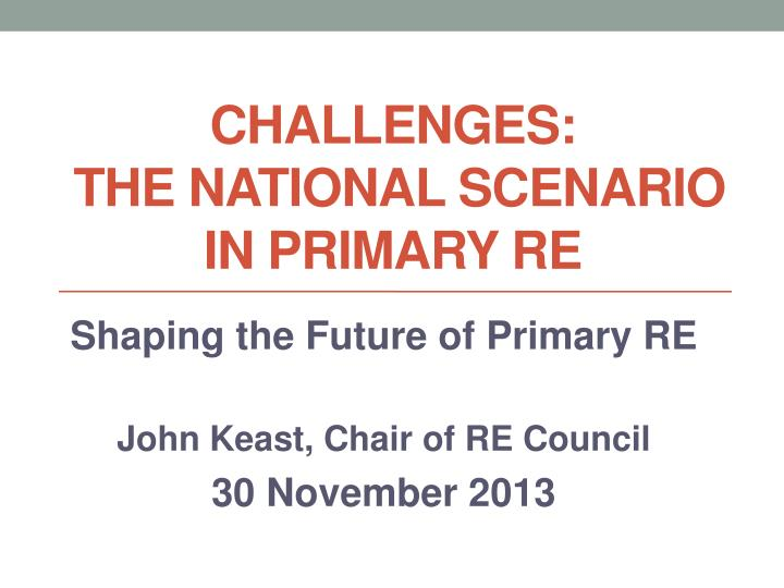 Challenges the national scenario in primary re