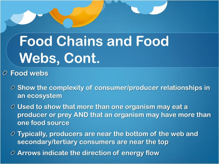 Food Chains and Food Webs, Cont.