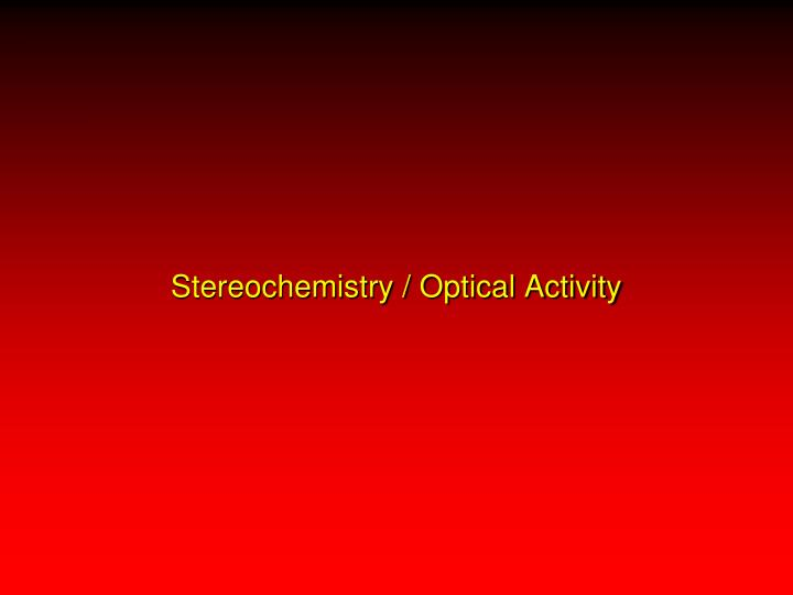 Stereochemistry / Optical Activity