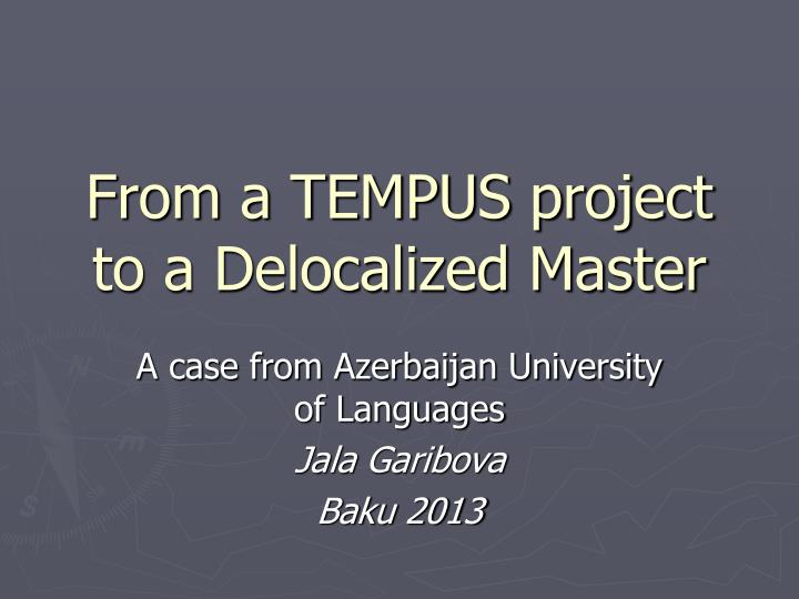 From a tempus project to a delocalized master