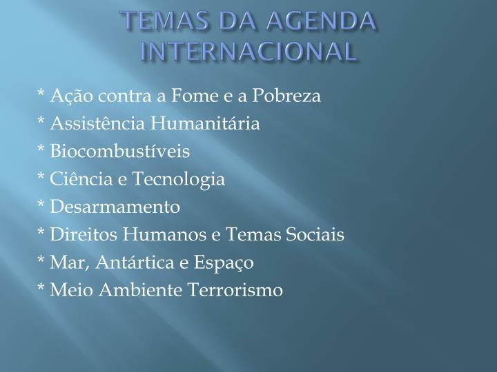 TEMAS DA AGENDA INTERNACIONAL