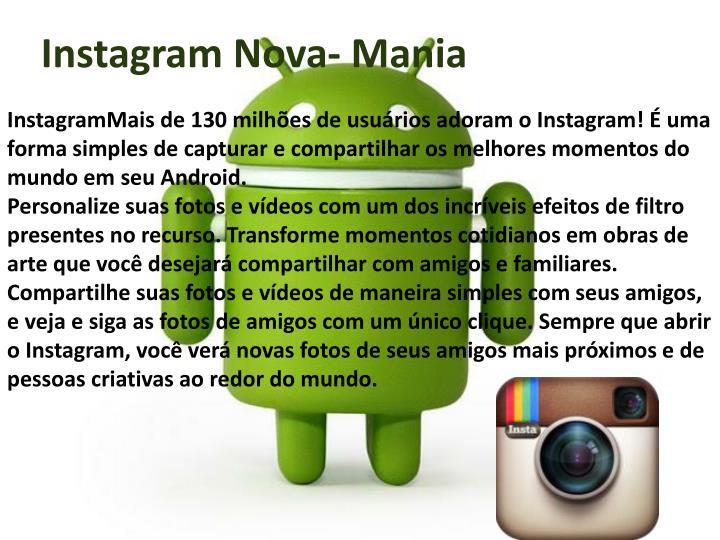 Instagram Nova- Mania