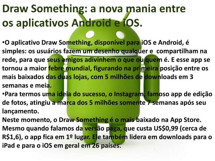 Draw Something: a nova mania entre os aplicativos Android e iOS