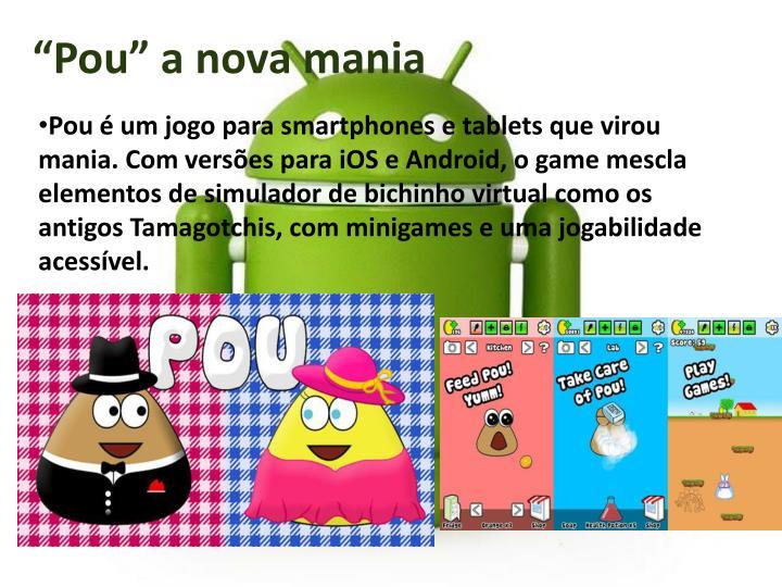 """""""Pou"""" a nova mania"""