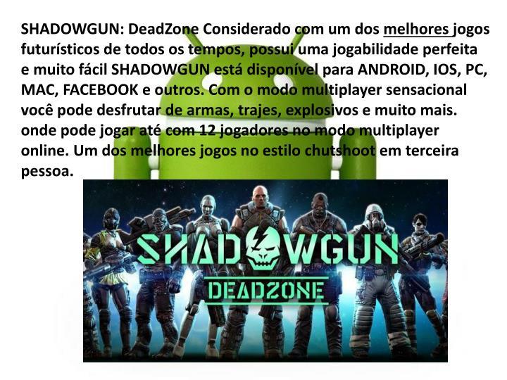 SHADOWGUN: DeadZone Considerado com um dos