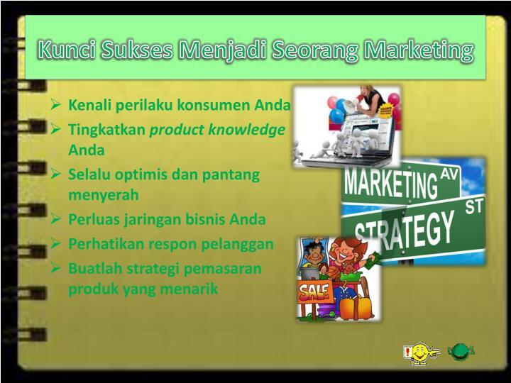 Kunci Sukses Menjadi Seorang Marketing