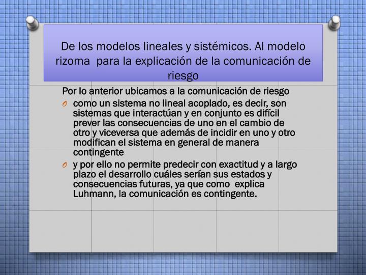 De los modelos lineales y sistémicos. Al modelo rizoma  para la explicación de la comunicación de riesgo