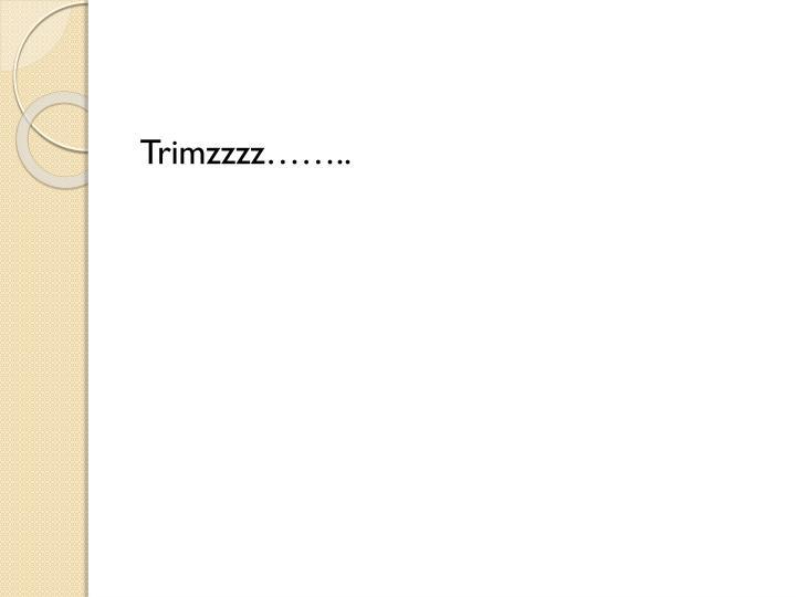 Trimzzzz