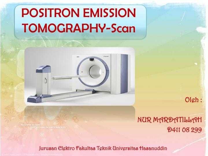 Positron emission tomography scan