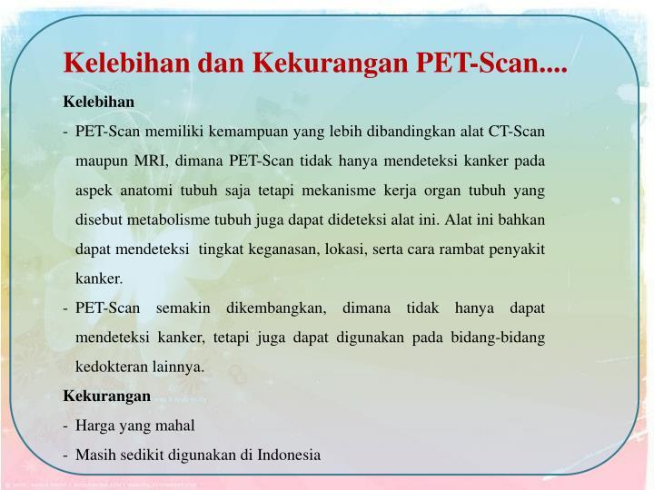 Kelebihan dan Kekurangan PET-Scan....