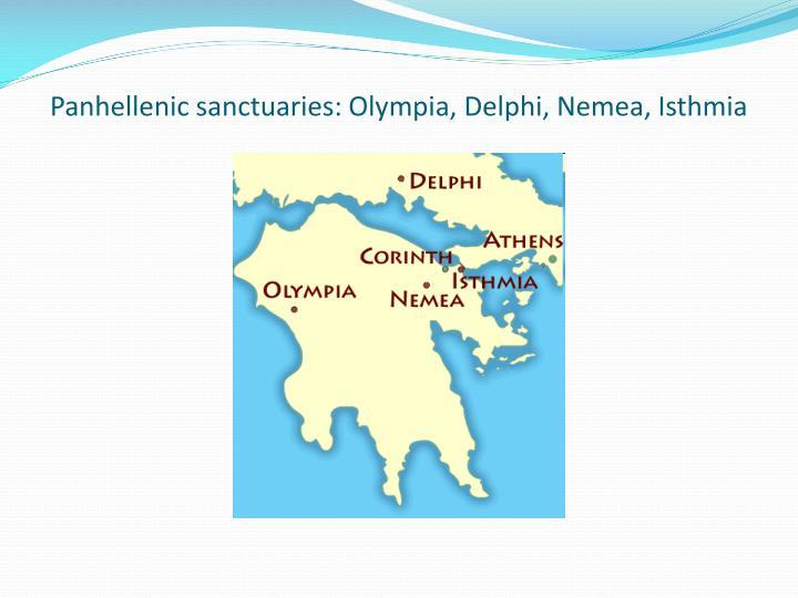 Panhellenic sanctuaries: Olympia, Delphi, Nemea, Isthmia