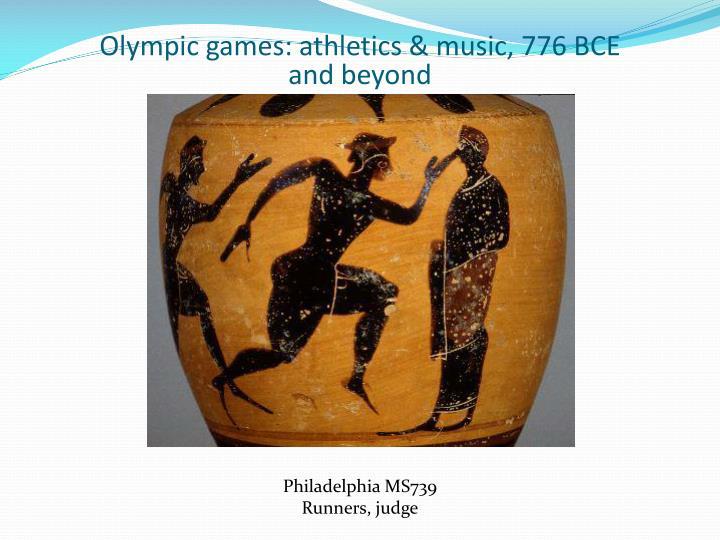Olympic games: athletics & music, 776 BCE