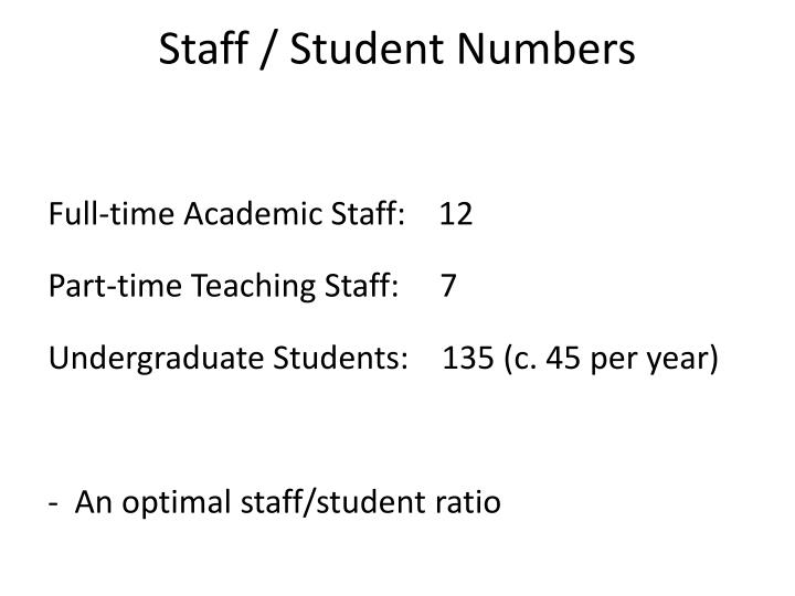Staff / Student Numbers