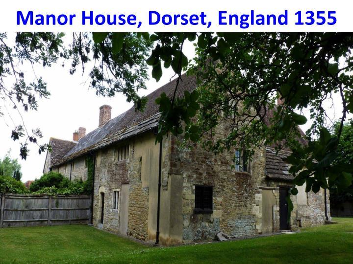 Manor House, Dorset, England 1355